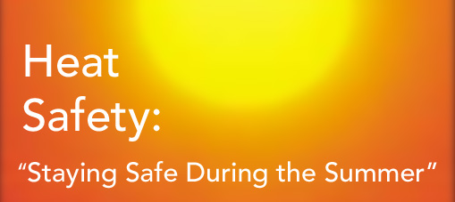 Heat Safety: Staying Safe During the Sumer